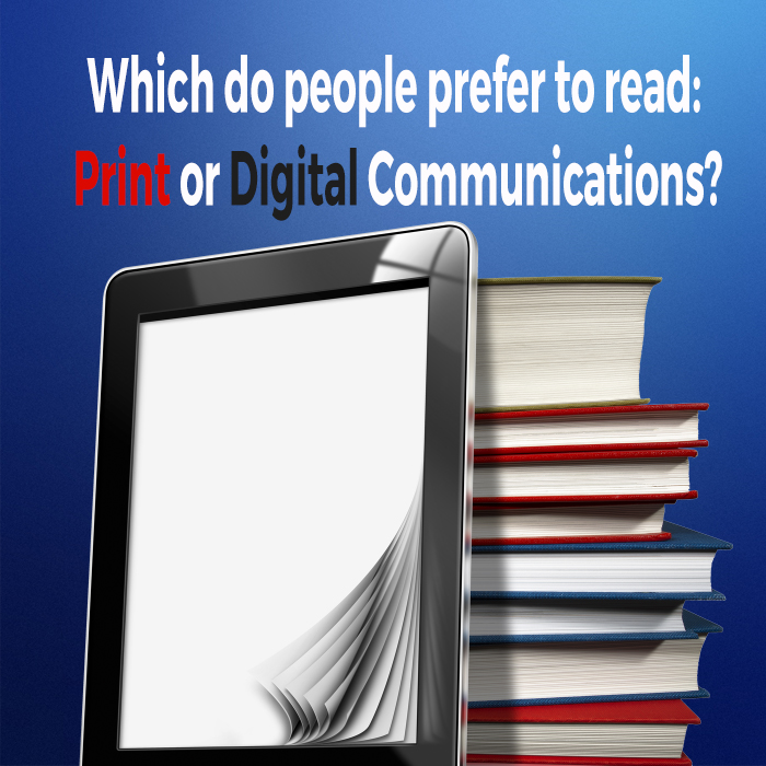 Which do people prefer to read: print or digital communications?