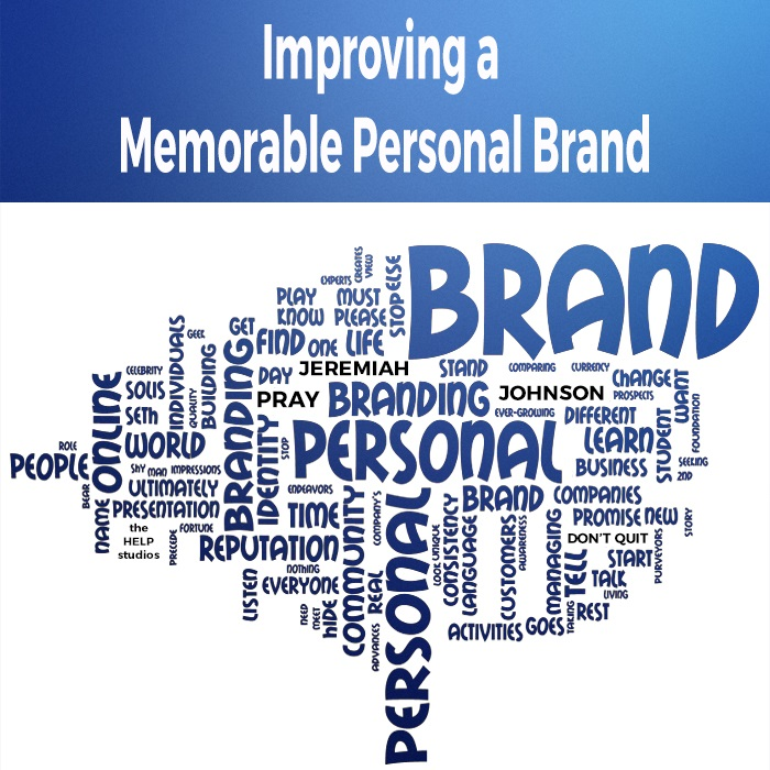 The Recipe for Improving a Memorable Personal Brand